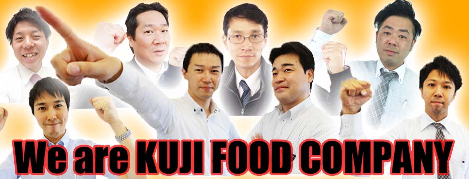 We are KUJI FOOD COMPANY